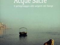 Acque Sacre, il pellegrinaggio alle sorgenti del Gange