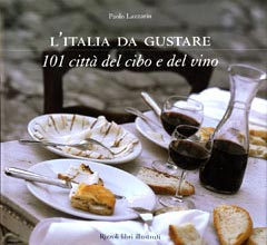 L'Italia da gustare. 101 città del cibo e del vino