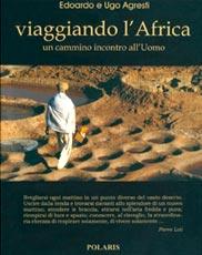 Viaggiando l'Africa. Un cammino incontro all'Uomo